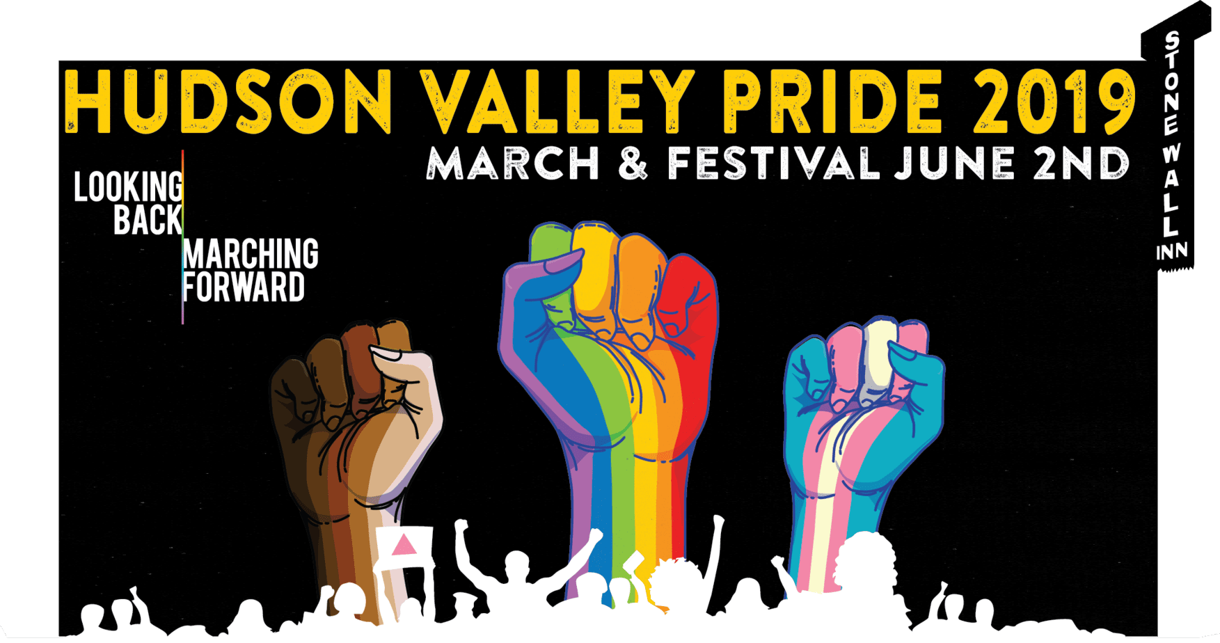 "Hudson Valley Pride 2019. 3 fists with the rainbow, trans, and black & brown flags are raised over a crowd of protesters. Text saying ""Looking Back, Marching Forward"" and ""March & Festival June 2nd) hang above them. To the right, a sign says ""Stonewall Inn"""